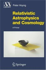 Cover of: Relativistic Astrophysics and Cosmology