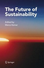 Cover of: The Future of Sustainability | Marco Keiner