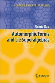 Cover of: Automorphic Forms and Lie Superalgebras (Algebra and Applications)