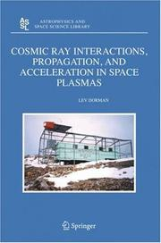 Cover of: Cosmic Ray Interactions, Propagation, and Acceleration in Space Plasmas