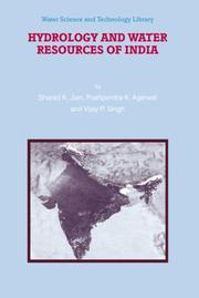 Cover of: Hydrology and Water Resources of India (Water Science and Technology Library) | Sharad K. Jain, Pushpendra K. Agarwal, Vijay P. Singh