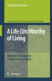 Cover of: A Life (Un)Worthy of Living: Reproductive Genetics in Israel and Germany (International Library of Ethics, Law, and the New Medicine)