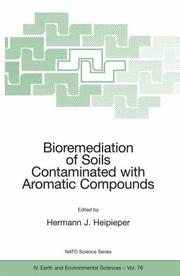 Cover of: Bioremediation of Soils Contaminated with Aromatic Compounds (Nato Science Series: IV: Earth and Environmental Sciences) | Hermann J. Heipieper