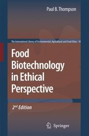 Cover of: Food Biotechnology in Ethical Perspective (The International Library of Environmental, Agricultural and Food Ethics)