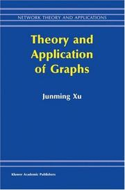 Cover of: Theory and Application of Graphs (Network Theory and Applications) | Junming Xu