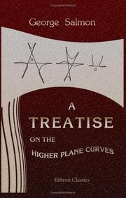 A treatise on the higher plane curves by George Salmon