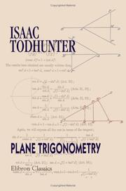 Cover of: Plane trigonometry: For the Use of Colleges and Schools, with Numerous Examples