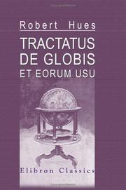 Cover of: Tractatus de globis et eorum usu. A Treatise Descriptive of the Globes Constructed by Emery Molyneux, and Published in 1592