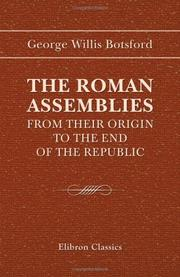 Cover of: The Roman assemblies from their origin to the end of the republic