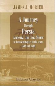 Cover of: A journey through Persia, Armenia, and Asia Minor, to Constantinople, in the years 1808 and 1809