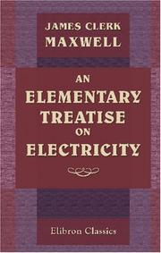 Cover of: An elementary treatise on electricity