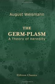 Cover of: The Germ-Plasm. A Theory of Heredity