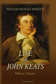 Cover of: Life of John Keats | William Michael Rossetti