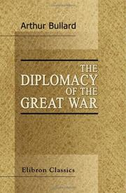 Cover of: The Diplomacy of the Great War | Arthur Bullard