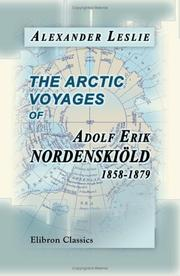 Cover of: The Arctic voyages of Adolf Erik Nordenskiöld, 1858-1879