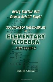 Cover of: Solutions of the Examples in Elementary Algebra for Schools