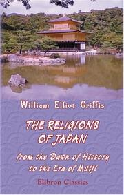 Cover of: The Religions of Japan from the Dawn of History to the Era of Méiji
