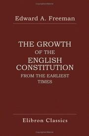 Cover of: The growth of the English constitution from the earliest times