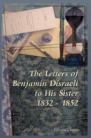 Cover of: The Letters of Benjamin Disraeli to His Sister. 1832 - 1852