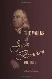 The Works Of Jeremy Bentham: Published Under The Superintendence Of His Executor, John Bowring. Volume 1