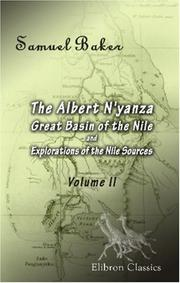 Cover of: The Albert N'yanza; Great Basin of the Nile, and Explorations of the Nile Sources