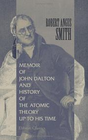 Cover of: Memoir of John Dalton, and History of the Atomic Theory up to His Time