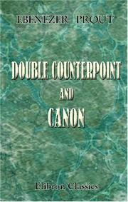 Double counterpoint and canon by Ebenezer Prout