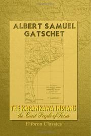 Cover of: The Karankawa Indians, the Coast People of Texas | Albert Samuel Gatschet