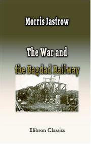 The war and the Bagdad Railway by Morris Jastrow Jr.