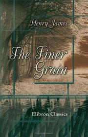The Finer Grain by Henry James, Jr.