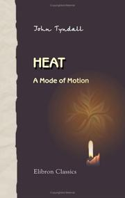 Cover of: Heat. A Mode of Motion