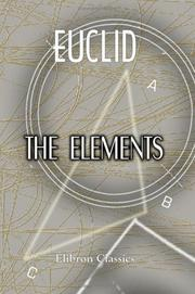 Cover of: The Elements of Euclid for the Use of Schools and Colleges by