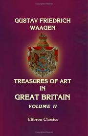 Cover of: Treasures of Art in Great Britain: being an Account of the Chief Collections of Paintings, Drawings, Sculptures, Illuminated MSS