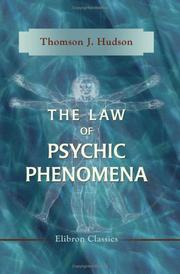 The law of psychic phenomena by Thomson Jay Hudson