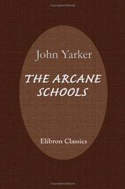 Cover of: The Arcane Schools | John Yarker