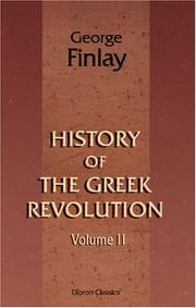 Cover of: History of the Greek Revolution | George Finlay