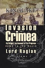 Cover of: The invasion of the Crimea: its origin, and an account of its progress down to the death of Lord Raglan