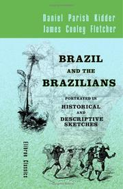 Cover of: Brazil and the Brazilians, Portrayed in Historical and Descriptive Sketches |