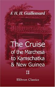 Cover of: The Cruise of the Marchesa to Kamschatka & New Guinea | Francis Henry Hill Guillemard