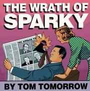 Cover of: The wrath of Sparky | Tom Tomorrow