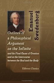 Cover of: Outlines of a Philosophical Argument on the Infinite and the Final Cause of Creation and on the Intercourse Between the Soul and the Body