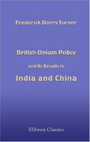 Cover of: British Opium Policy and Its Results to India and China