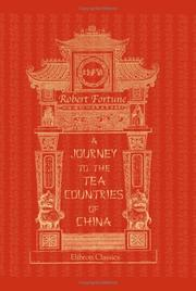 Cover of: A journey to the tea countries of China