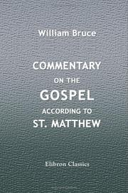 Cover of: Commentary on the Gospel according to St. Matthew | William Bruce