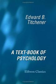 Cover of: A Text-Book of Psychology | Edward Bradford Titchener