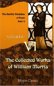 Cover of: The Collected Works of William Morris: Volume 6. The Earthly Paradise | William Morris