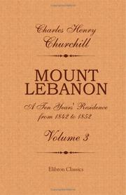Mount Lebanon. A Ten Years Residence from 1842 to 1852