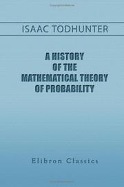 Cover of: A history of the mathematical theory of probability: from the time of Pascal to that of Laplace