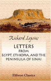 Cover of: Letters from Egypt, Ethiopia, and the Peninsula of Sinai | Carl Richard Lepsius
