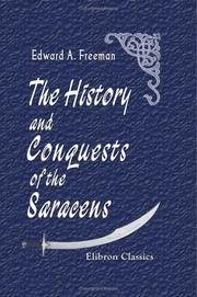 Cover of: The history and conquests of the Saracens